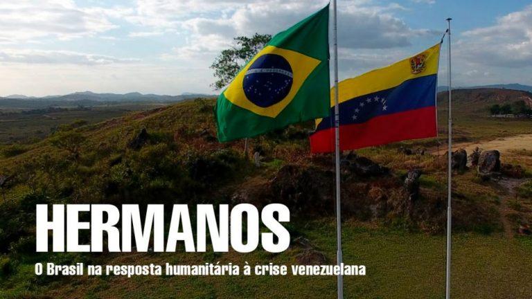 HERMANOS – O Brasil na resposta humanitária à crise venezuelana.