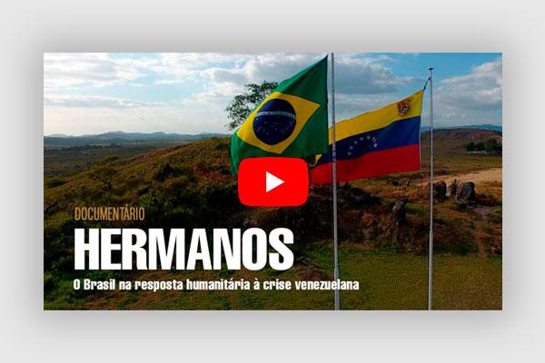 """""""HERMANOS – O Brasil na resposta humanitária à crise venezuelana"""""""